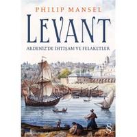 Levant - Akdeniz'de İhtişam ve Felaketler
