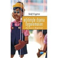 Eğitimde Drama Uygulamaları - (Okul Öncesi ve İlköğretimde)