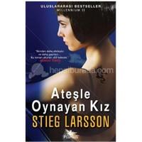 Ateşle Oynayan Kız - Stieg Larsson