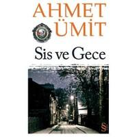 Sis ve Gece - Ahmet Ümit