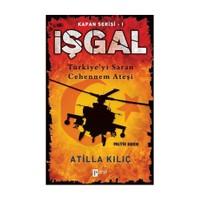 İşgal - Türkiye''yi Saran Cehennem Ateşi (Kapan Serisi 1)