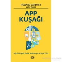 App Kuşağı - Dijital Dünyada Kimlik, Mahremiyet Ve Hayal Gücü - Katie Davis