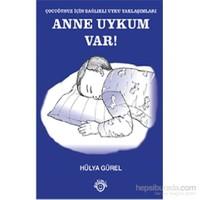 Anne Uykum Var!-Hülya Gürel