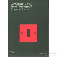 Cinselliğe Nasıl Farklı Yaklaşırız-Alain De Botton