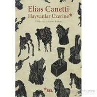 Hayvanlar Üzerine-Elias Canetti