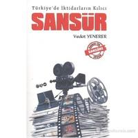 Türkiye'de İktidarların Kılıcı - Sansür