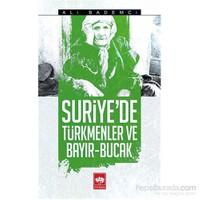 Suriye'De Türkmenler Ve Bayır - Bucak-Ali Bademci
