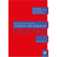 Milli Mücadele Dönemi Türkiye Abd İlişkileri 1918-1923