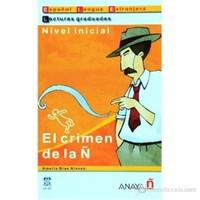 El crimen de la Ñ (LG- Nivel Inicial) İspanyolca Okuma Kitabı