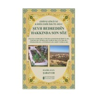 Edirne-Simavne Kadisı Ve Emiri İsra'il Oğlu Şeyh Bedreddin Hakkında Son Söz