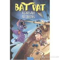 Bat Pat 4 - Korsan Altındiş