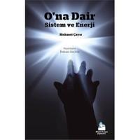 O'Na Dair - (Sistem Ve Enerji)-Mehmet Çayır