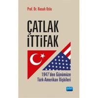 Çatlak İttifak: 1947'Den Günümüze Türk, Amerikan İlişkileri