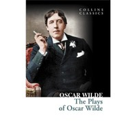 The Plays Of Oscar Wilde (Collins Classics)-Oscar Wilde