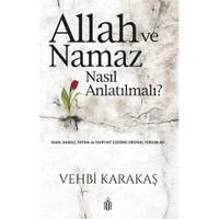 Allah Ve Namaz Nasıl Anlatılmalı?