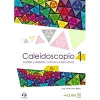 Caleidoscopio 1 +Audio Descargable C1 Analisis Y Debate, Cultura E İntercultura