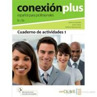 Conexión Plus 1 Cuaderno De Actividades B1-B2 (İş İspanyolcası Orta Seviye Çalışma Kitabı)-Gemma Garrido