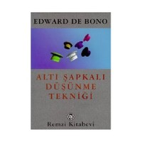 Altı Şapkalı Düşünme Tekniği-Edward De Bono