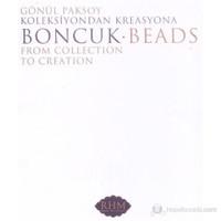 Gönül Paksoy: Koleksiyondan Kreasyona Boncuk