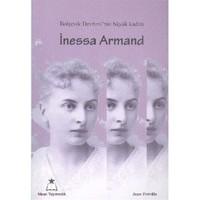 Bolşevik Devriminin Büyük Kadını İnessa Armand