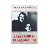 Başkaldıran Kurşunkalem - Ferhan Şensoy