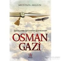 Hayallere Sığmayan Kahraman Osman Gazi - Mustafa Akgün