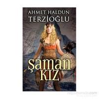 Şaman Kız - Ahmet Haldun Terzioğlu