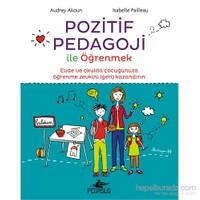 Pozitif Pedagoji İle Öğrenmek-Isabelle Pailleau