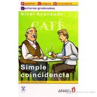 Simple coincidencia (LG- Nivel Avanzado) İspanyolca Okuma Kitabı