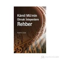 Kamil Mü'Min Olmak İsteyenlere Rehber-İbrahim Cücük