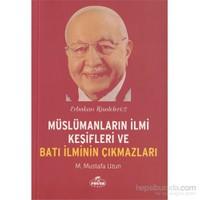 Müslümanların İlmi Keşifleri ve Batı İlminin Çıkmazları / Er - M. Mustafa Uzun