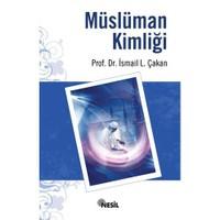 Müslüman Kimliği-İsmail Lütfi Çakan