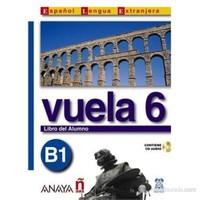 Vuela 6 Libro del Alumno B1 +CD (İspanyolca orta Seviye ders Kitabı +CD)