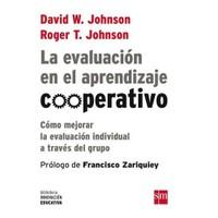 La Evaluacion En El Aprendizaje Cooperativo: Como Mejorar La Evaluacion İndividual A Traves Del Grupo
