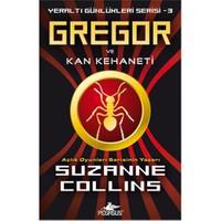 Gregor ve Kan Kehaneti - Yeraltı Günlükleri Serisi 3 - Suzanne Collins