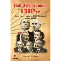 Halk Fırkası'ndan CHP'ye - Soru ve cevaplarla CHP Tarihçesi (1923-2010)