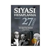 Siyasi Hesaplaşma Yahut 27 Mayıs-Necmettin Önder