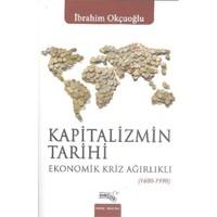 Kapitalizmin Tarihi Ekonomik Kriz Ağırlıklı 1600-1990