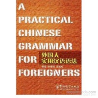 A Practical Chinese Grammar for Foreigners