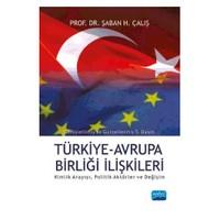 Türkiye Avrupa Birliği İlişkileri: Kimlik Arayışı, Politik Aktörler Ve Değişim-Şaban H. Çalış