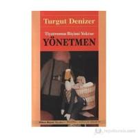 Yönetmen Tiyatronun Biçimi Yoktur-Turgut Denizer