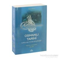 Osmanlı Tarihi & Kuruluşu Yükselişi Çöküşü (Ciltsiz) - İslam Tarihi 14- Osmanlı Dönemi