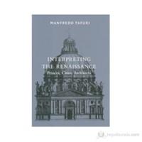 Interpreting The Renaissance: Princes, Cities, Architects