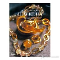 A Passion For Jewelry: Secrets To Collecting And Caring For Your Jewelry (Ciltli)