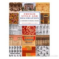 French Style And Decoration: A Sourcebook Of Original Designs