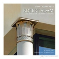 Robert Adam: The Search For A Modern Classicism-Richard John