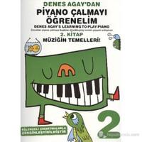 Denes Agaydan Piyano Çalmayı Öğrenelim 2. Kitap Müziğin Temelleri