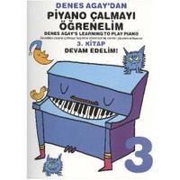 Denes Agaydan Piyano Çalmayı Öğrenelim 3. Kitap Devam Edelim