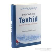 Bütün Yönleriyle Tevhîd - Fethu'l-Mecid alâ Kitabi't-TevhÎd