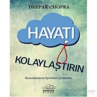 Hayatı Kolaylaştırın-Deepak Chopra